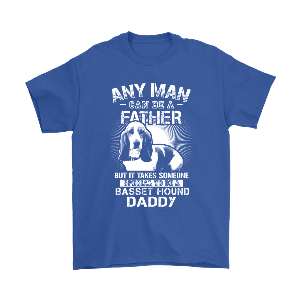 Any Man Can Be A Father Special To Be Basset Hound Daddy Shirts 5