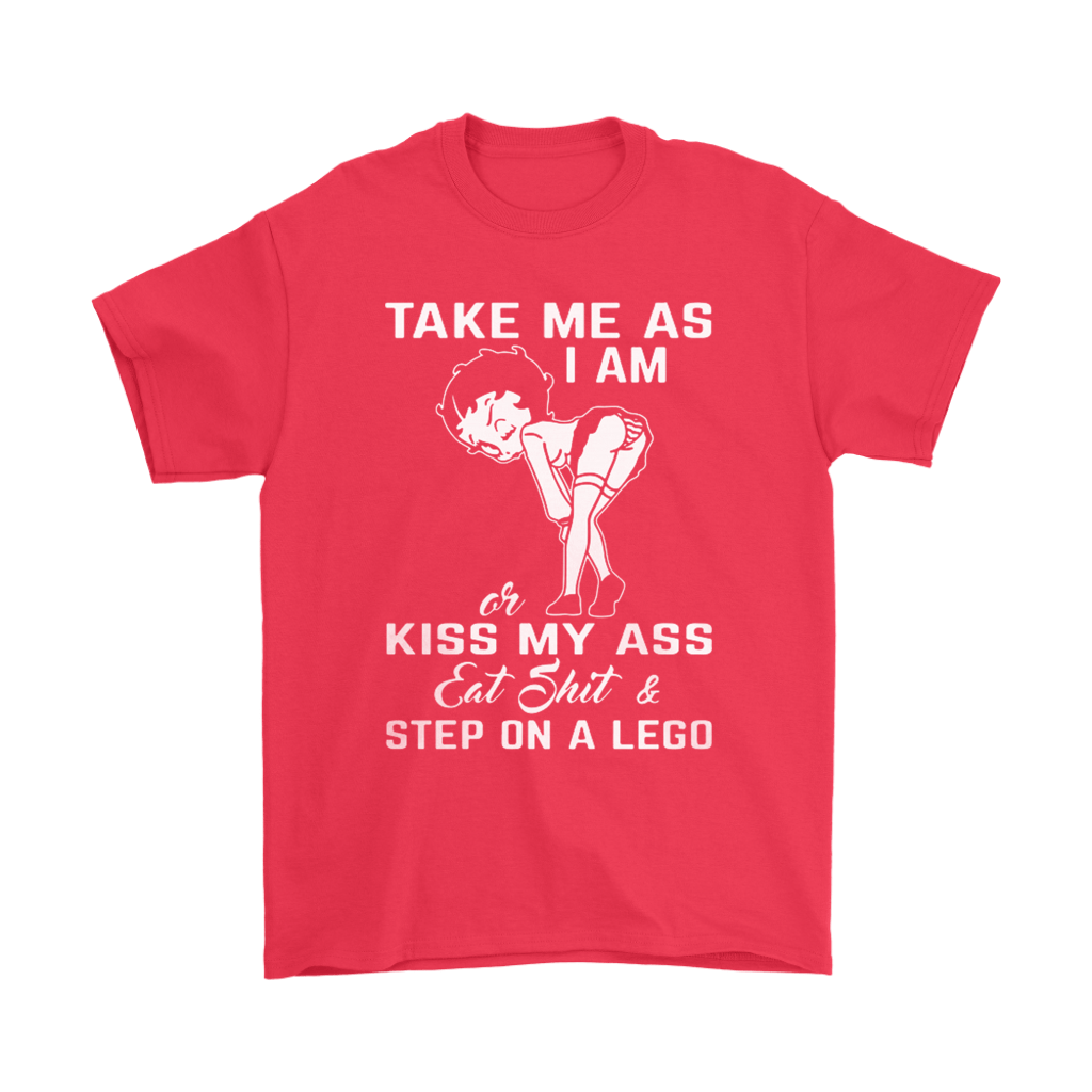 Betty Boop Take Me As I Am Or Kiss My Ass Eat Shit Shirts 5