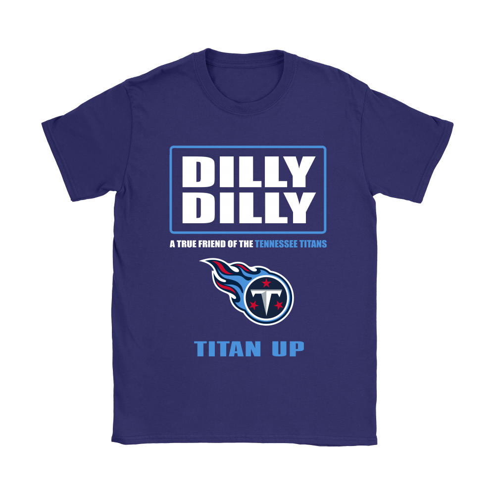 5f6b3eebba63 Bud Light  Dilly Dilly! A True Friend Of The Tennessee Titans Shirts ...