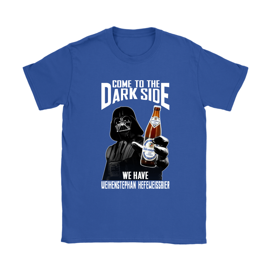 Come To The Dark Side We Have Weihenstephan Hefeweissbier Beer Shirts 13