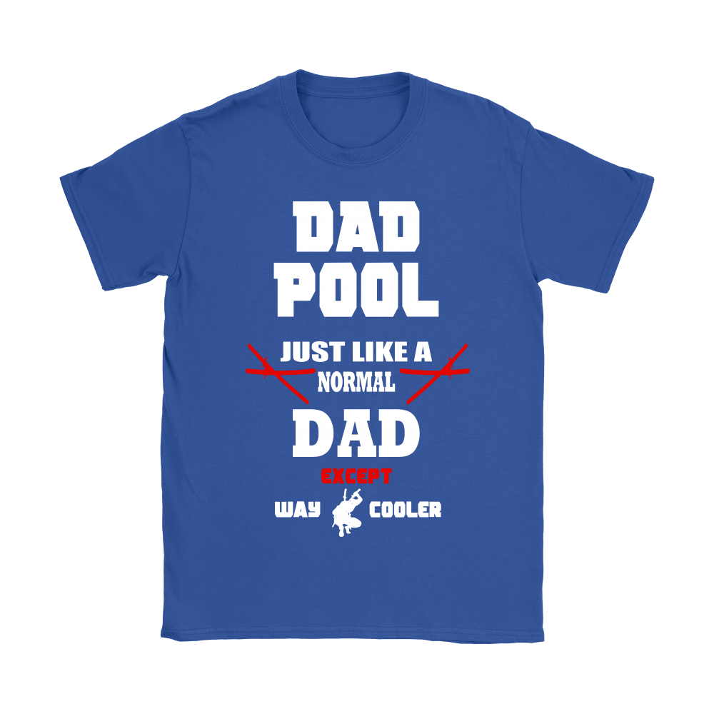 Dad Pool Just Like A Normal Dad Except Way Cooler Shirts 11