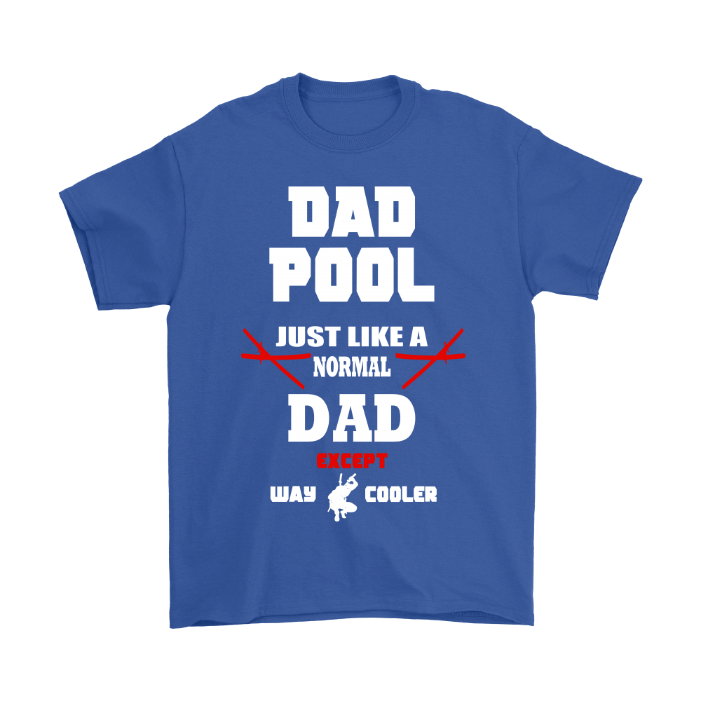 Dad Pool Just Like A Normal Dad Except Way Cooler Shirts 5