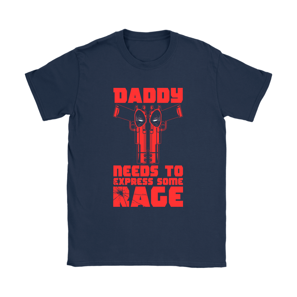 Daddy Needs To Express Some Rage Deadpool Shirts 8