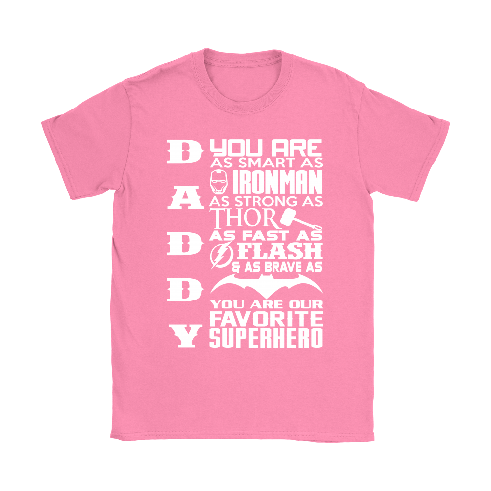 9e1db493 Daddy You Are Our Ironman Thor Batman Favorite Superhero Shirts ...