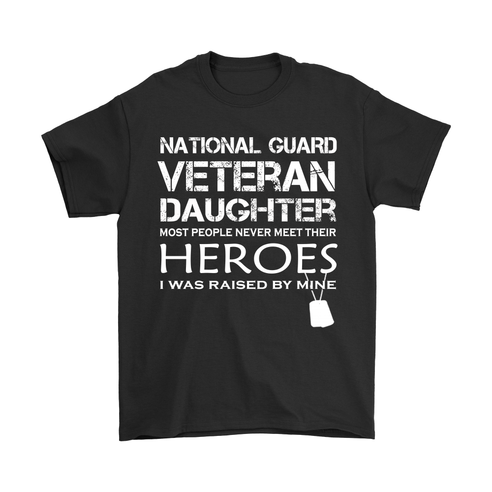 Daughter Was Raised By Her Hero National Guard Veteran Shirts 1