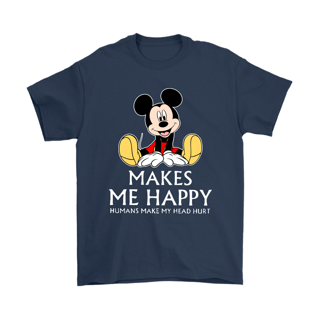 Disney Mickey Mouse Makes Me Happy Humans Make My Head Hurt Shirts 3