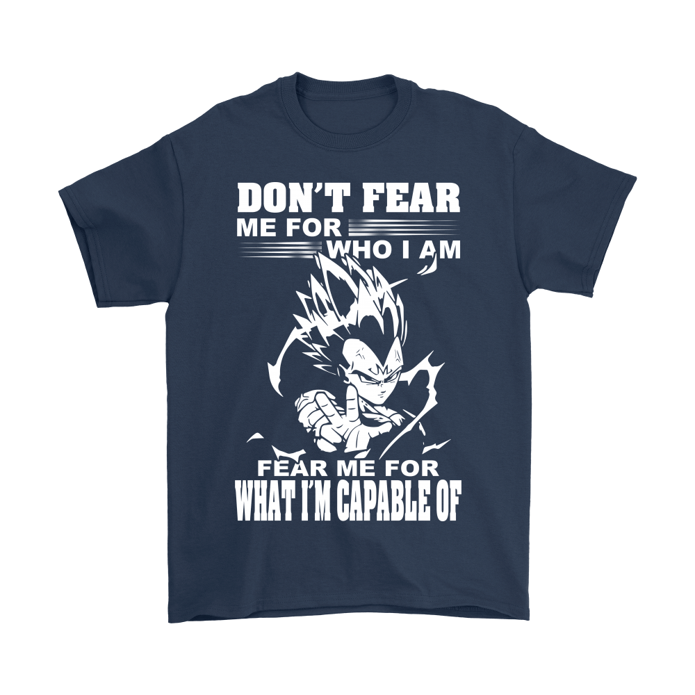 Dragon Ball - Don't Fear Me For Who I Am Shirts 2