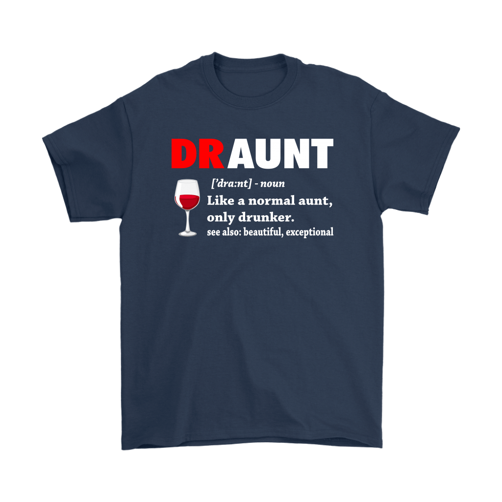 Draunt Like A Normal Aunt Only Drunker Definition Shirts 3