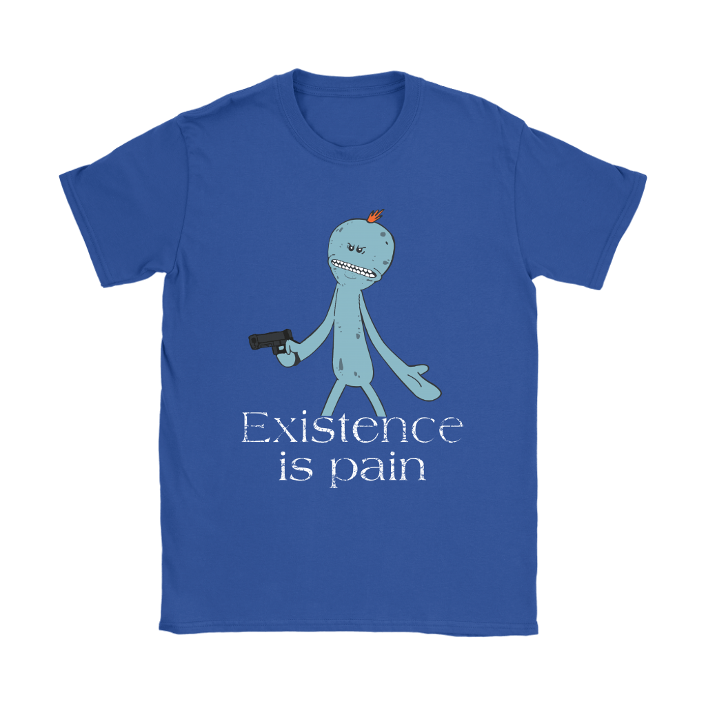 Existence Is Pain Meeseeks Rick And Morty Shirts 12