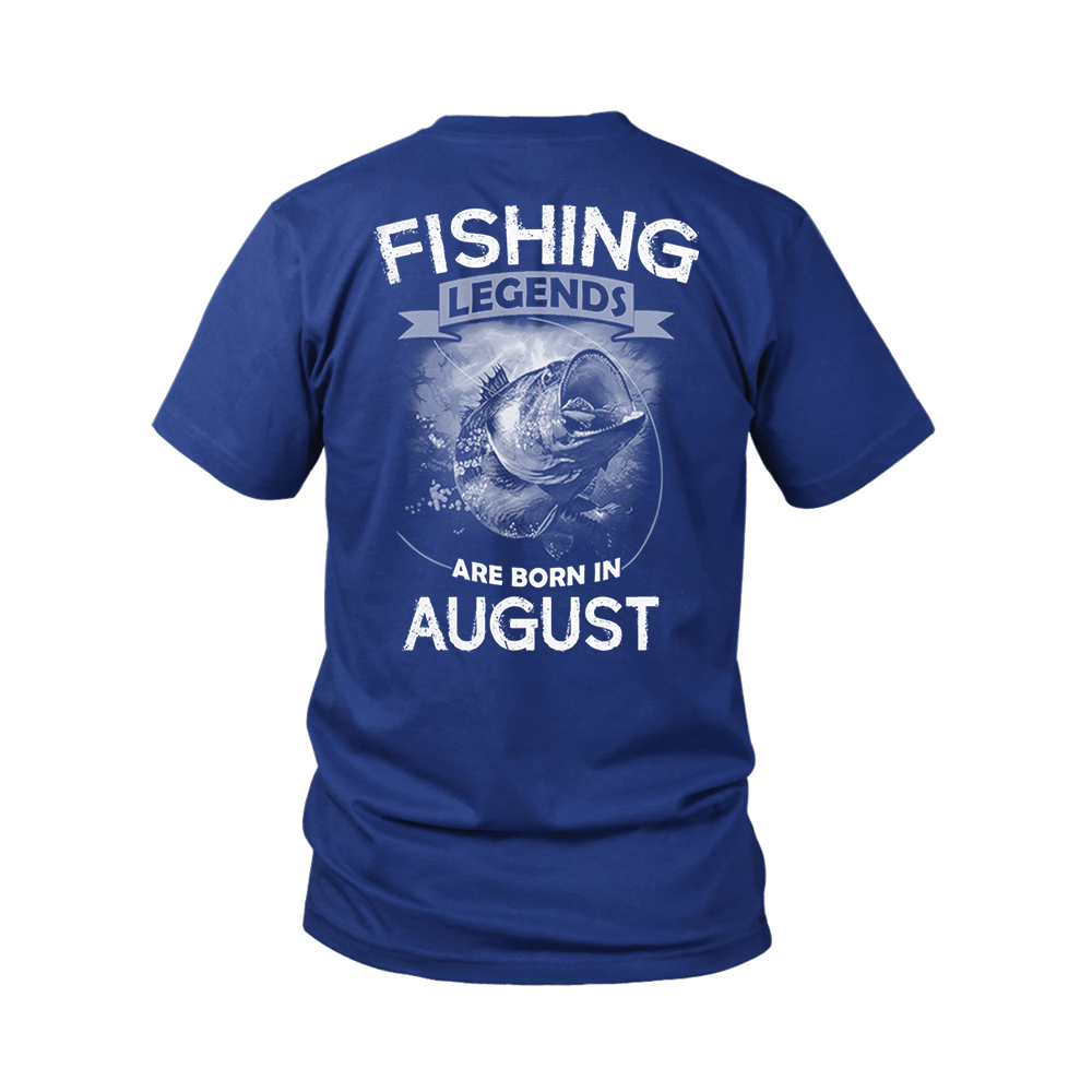 Fishing Legends Are Born In August Shirts 4