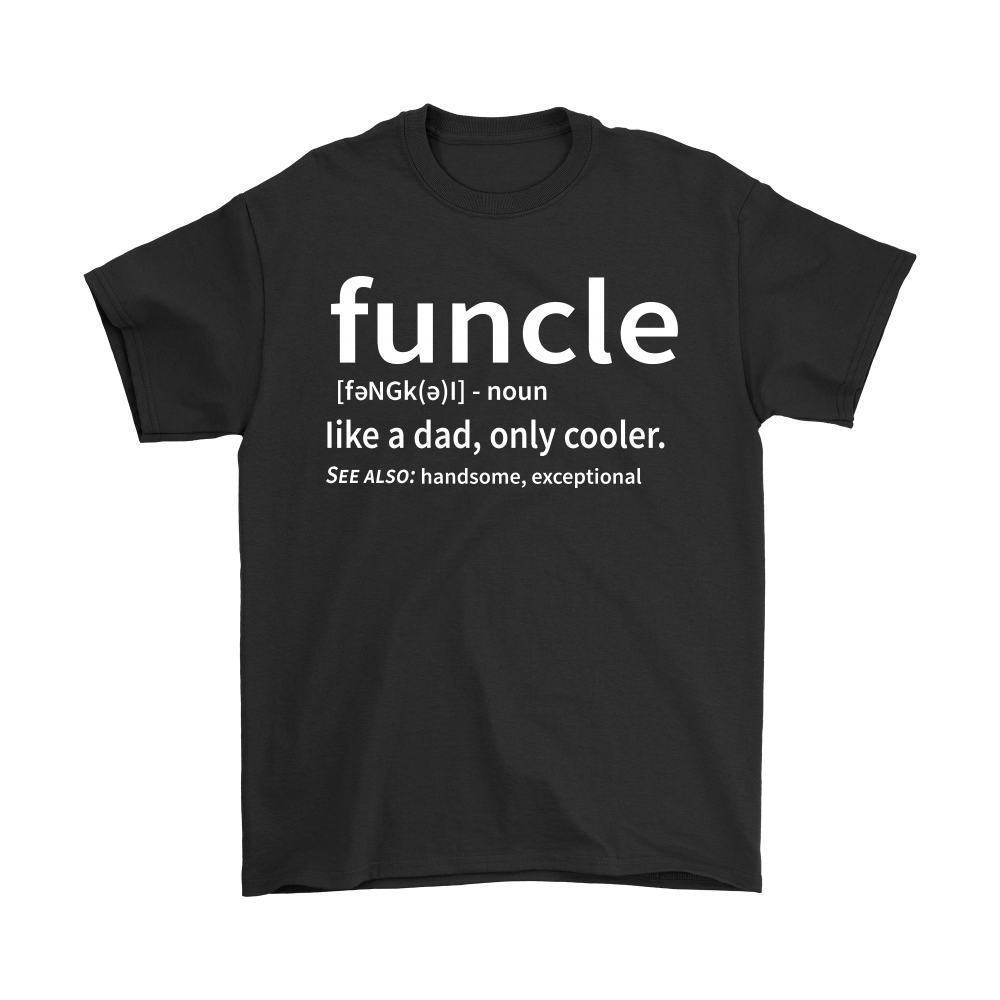 Funcle Like A Dad Only Cooler Definition Shirts 1