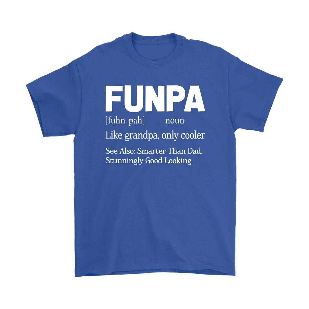 Funpa Funny Grandpa Good Looking Smarter Than Dad Definition Shirts 5