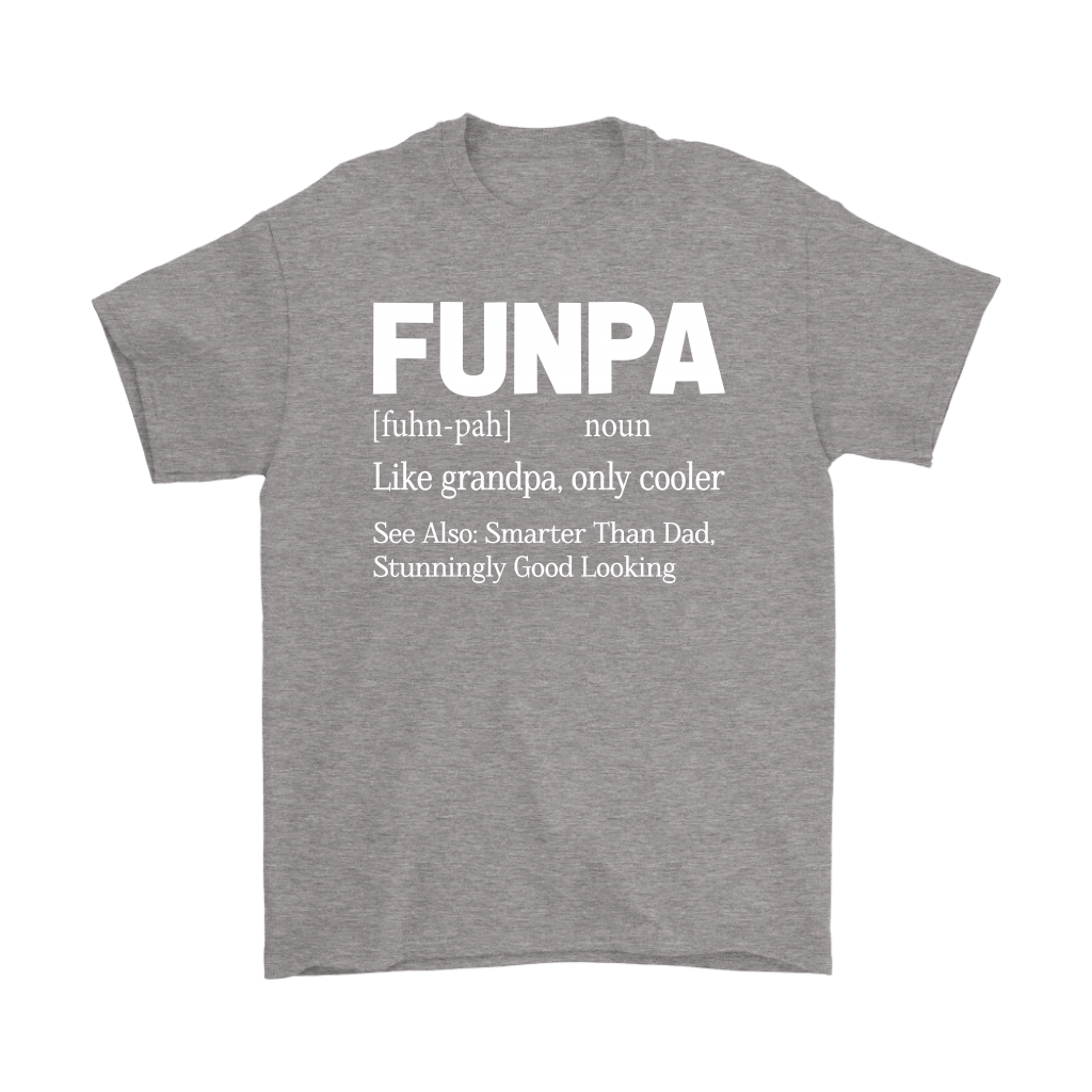 Funpa Funny Grandpa Good Looking Smarter Than Dad Definition Shirts 6