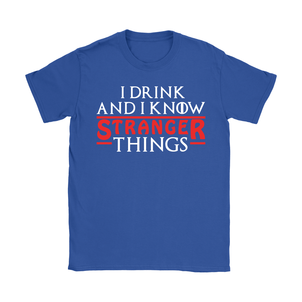 Game Of Thrones Mashup I Drink And I Know Stranger Things Shirts 12