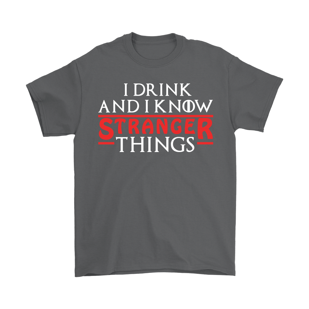 Game Of Thrones Mashup I Drink And I Know Stranger Things Shirts 2