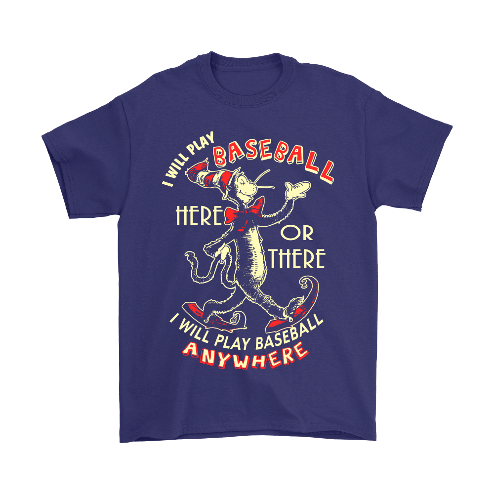 I Will Play Baseball Here Or There Anywhere Dr. Seuss Shirts 4