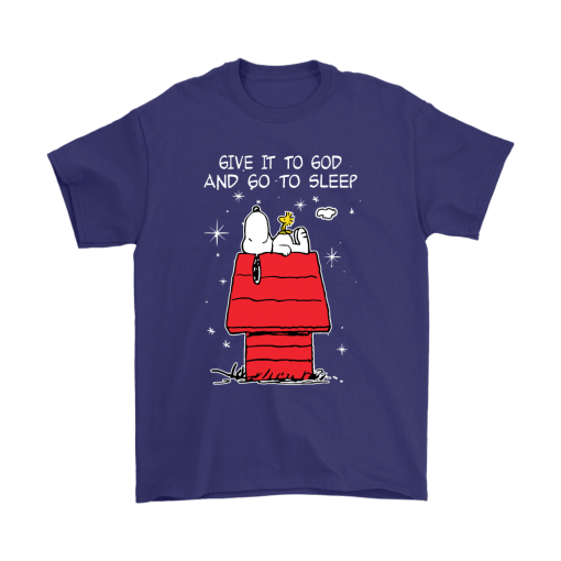 Give It To God And Go To Sleep Woodstock & Snoopy Shirts 4