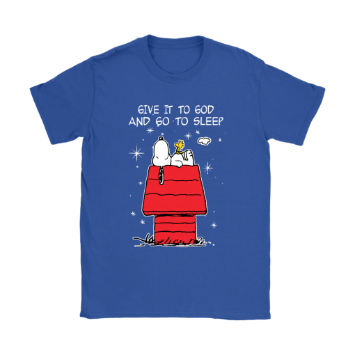 Give It To God And Go To Sleep Woodstock & Snoopy Shirts 9