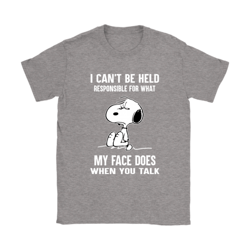 I Can't Be Held Responsible For What My Face Does Snoopy Shirts 13