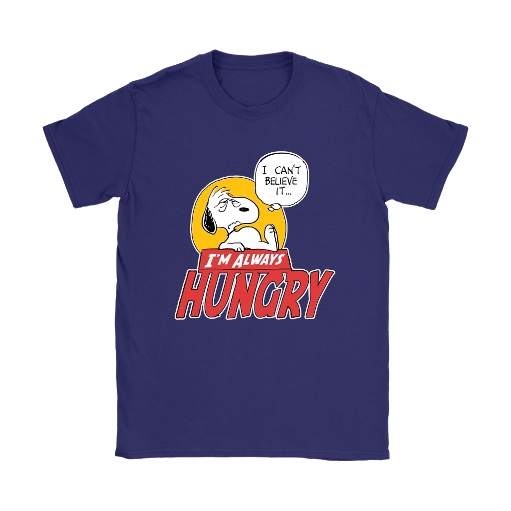 I Can't Believe It I'm Always Hungry Snoopy Shirts 11