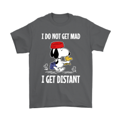 I Do Not Get Mad I Get Distant Snoopy Shirts 13