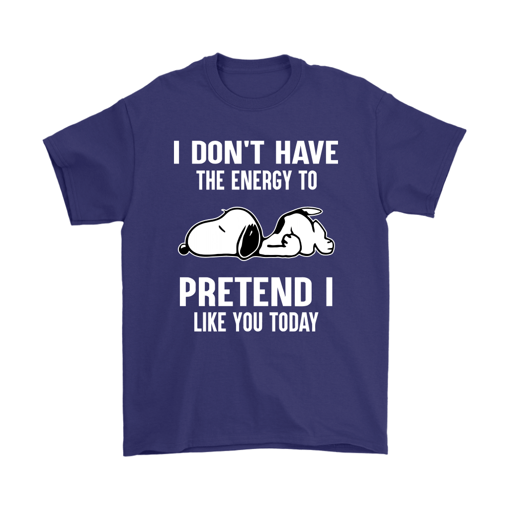I Don't Have The Energy To Pretend I Like You Today Snoopy Shirts 4