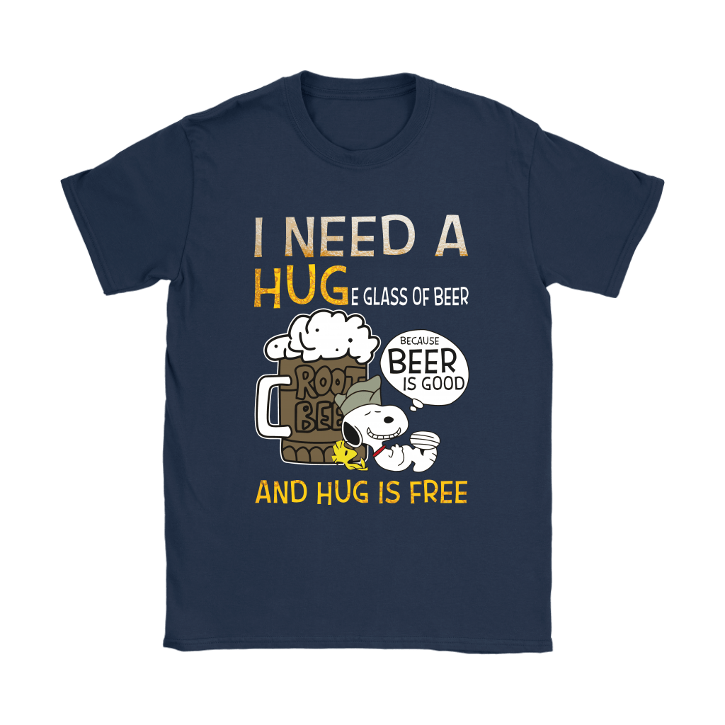 I Need A HUGe Glass Of Beer Because Beer Is Good Snoopy Shirts 10
