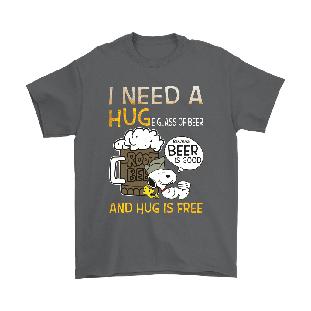 I Need A HUGe Glass Of Beer Because Beer Is Good Snoopy Shirts 2