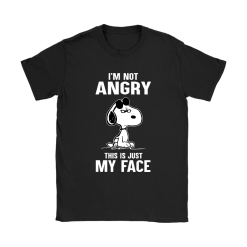 I'm Not Angry This Just My Face Snoopy Shirts 21