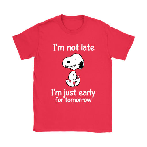 I'm Not Late I'm Just Early For Tomorrow Snoopy Shirts 12