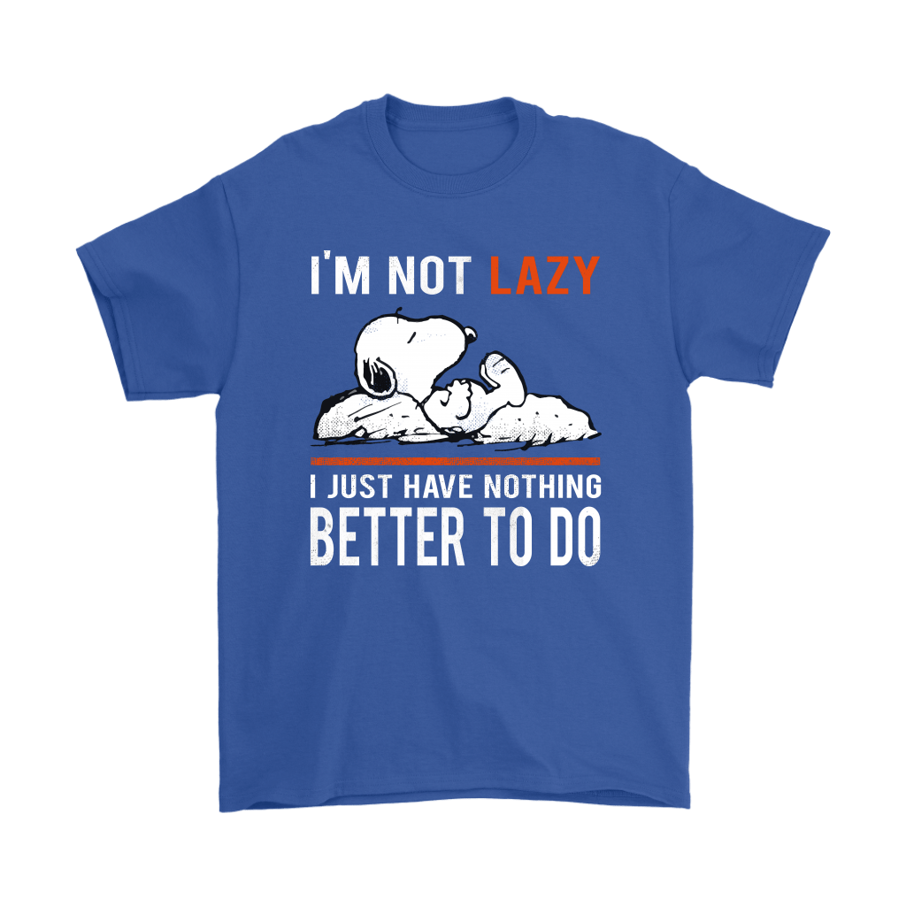 I'm Not Lazy I Just Have Nothing Better To Do Snoopy Shirts 5