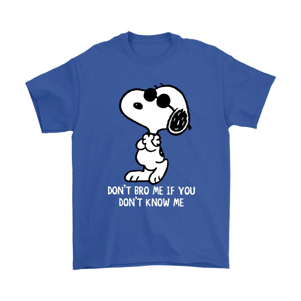 Joe Cool Don't Bro Me If You Don't Know Me Snoopy Shirts 6