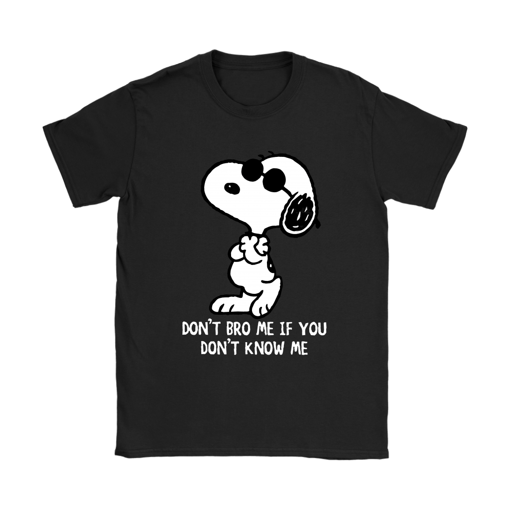 Joe Cool Don't Bro Me If You Don't Know Me Snoopy Shirts 8