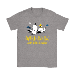 Overthinking And Also Hungry Snoopy Shirts 27