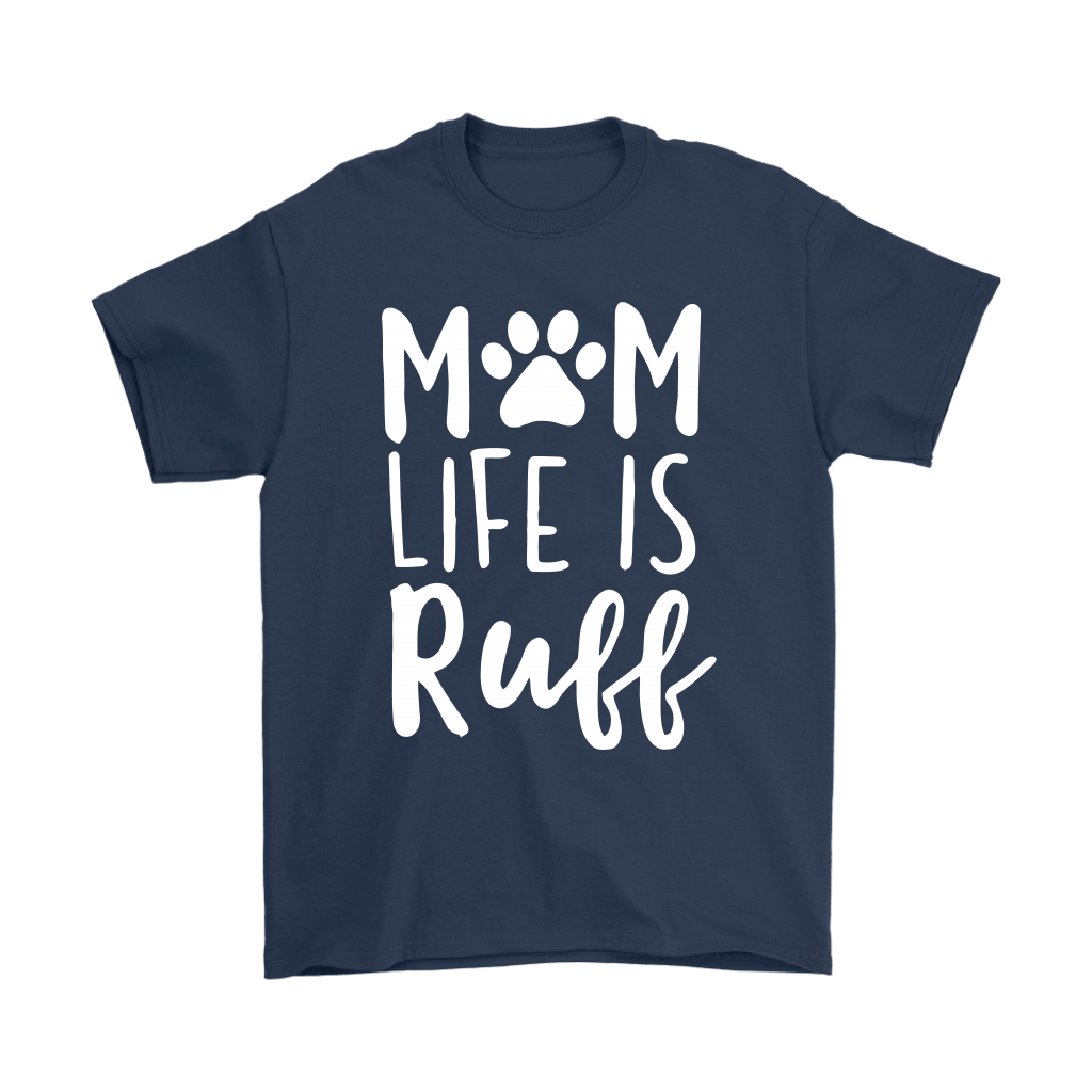 Rough Mom Life Is Ruff Dog Lover Mother's Day Shirts 2