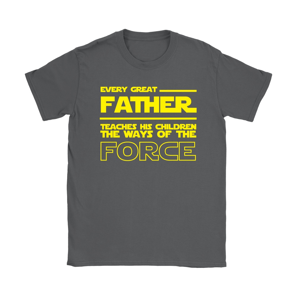 Star Wars Every Great Father Teach His Children The Force Shirts 8