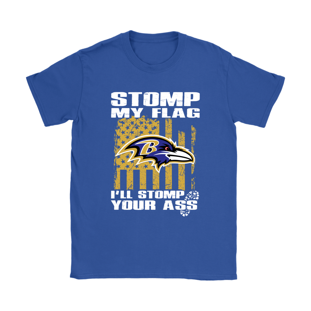 Stomp My Flag I'll Stomp Your Ass Baltimore Ravens Shirts 11