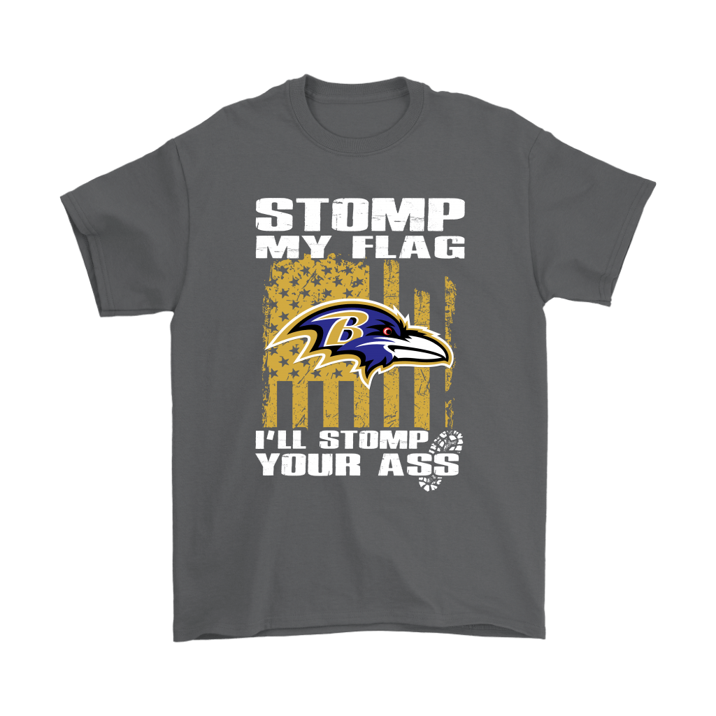 Stomp My Flag I'll Stomp Your Ass Baltimore Ravens Shirts 2