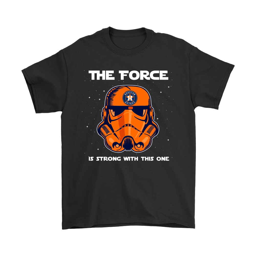 Stormtrooper Houston Astros The Force Is Strong With This One Shirts 1