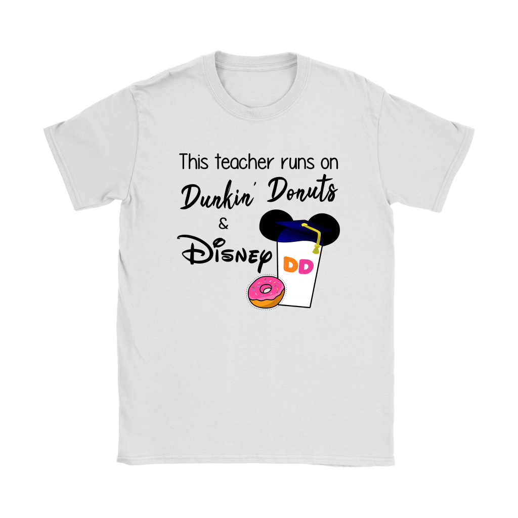 This Teacher Runs On Dunkin' Donuts And Disney Shirts 2