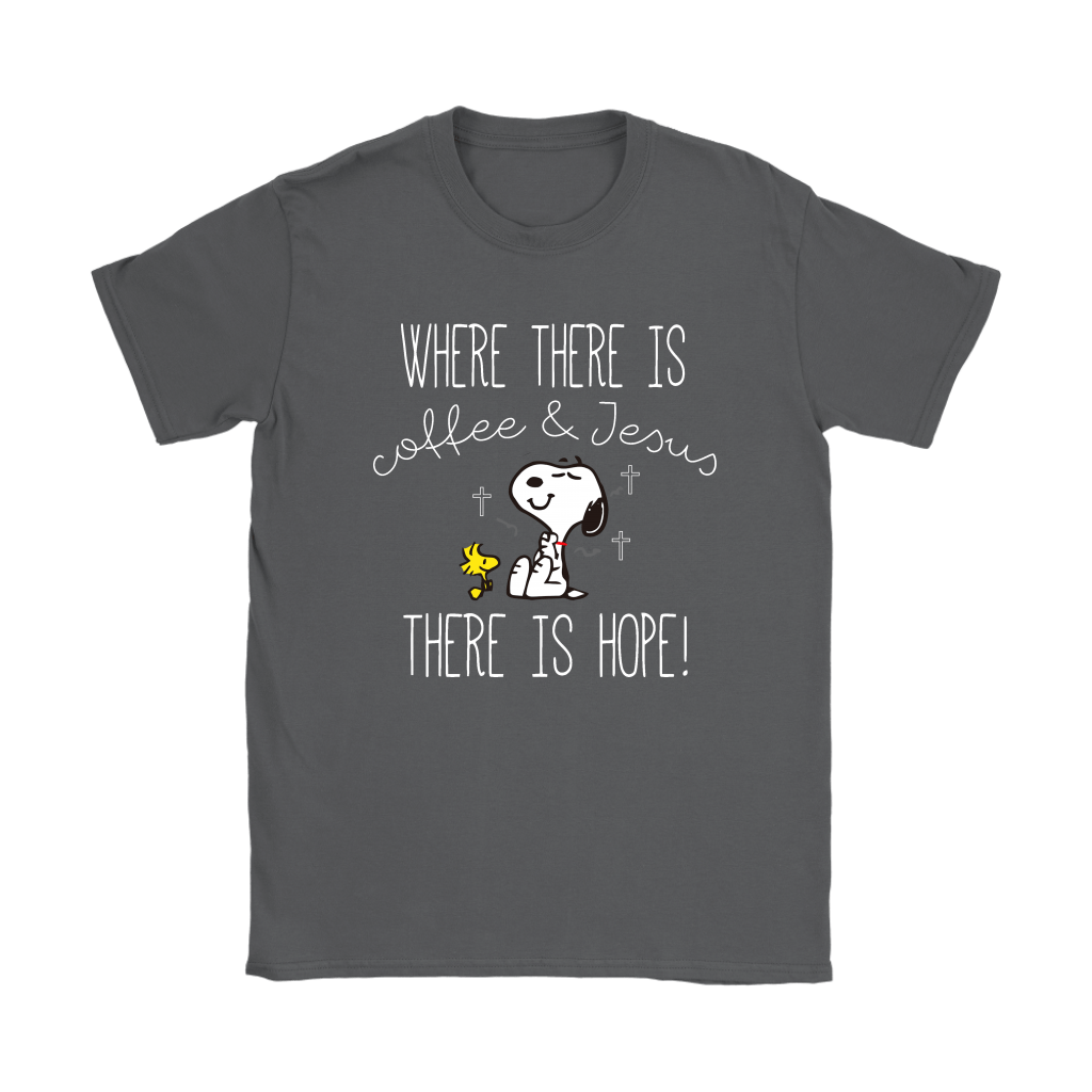 Where There Is Coffee And Jesus There Is Hope Snoopy Shirts 21