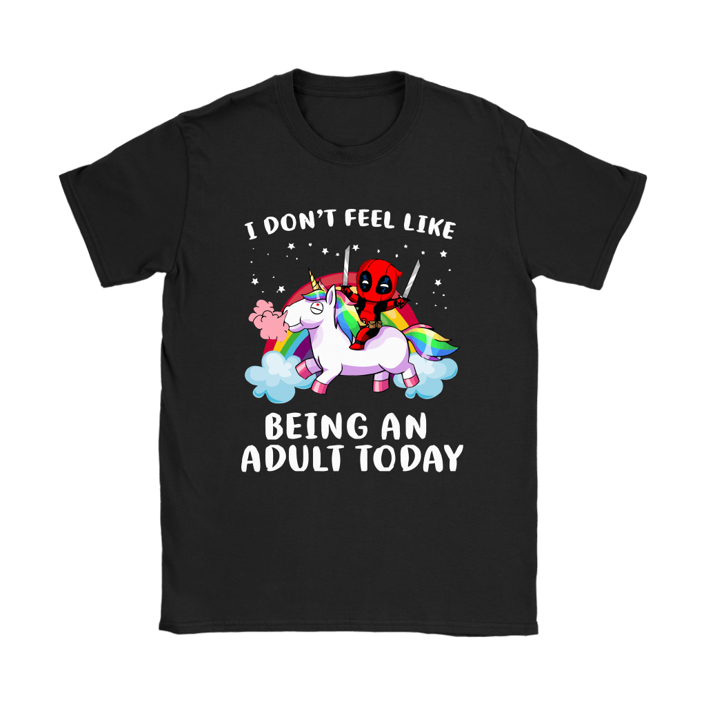 I Don't Feel Like Being An Adult Today Deadpool Unicorn Shirts 8