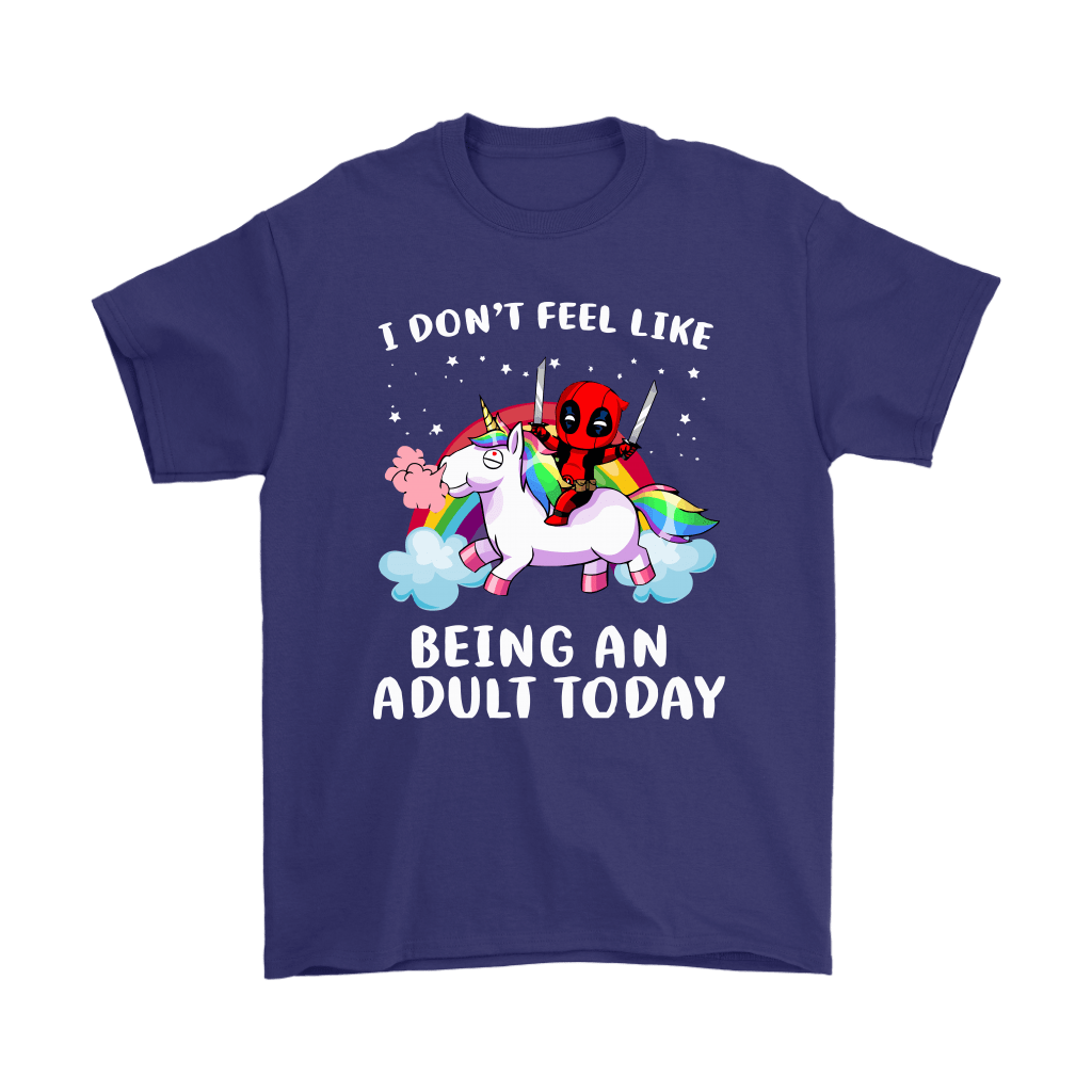 I Don't Feel Like Being An Adult Today Deadpool Unicorn Shirts 4