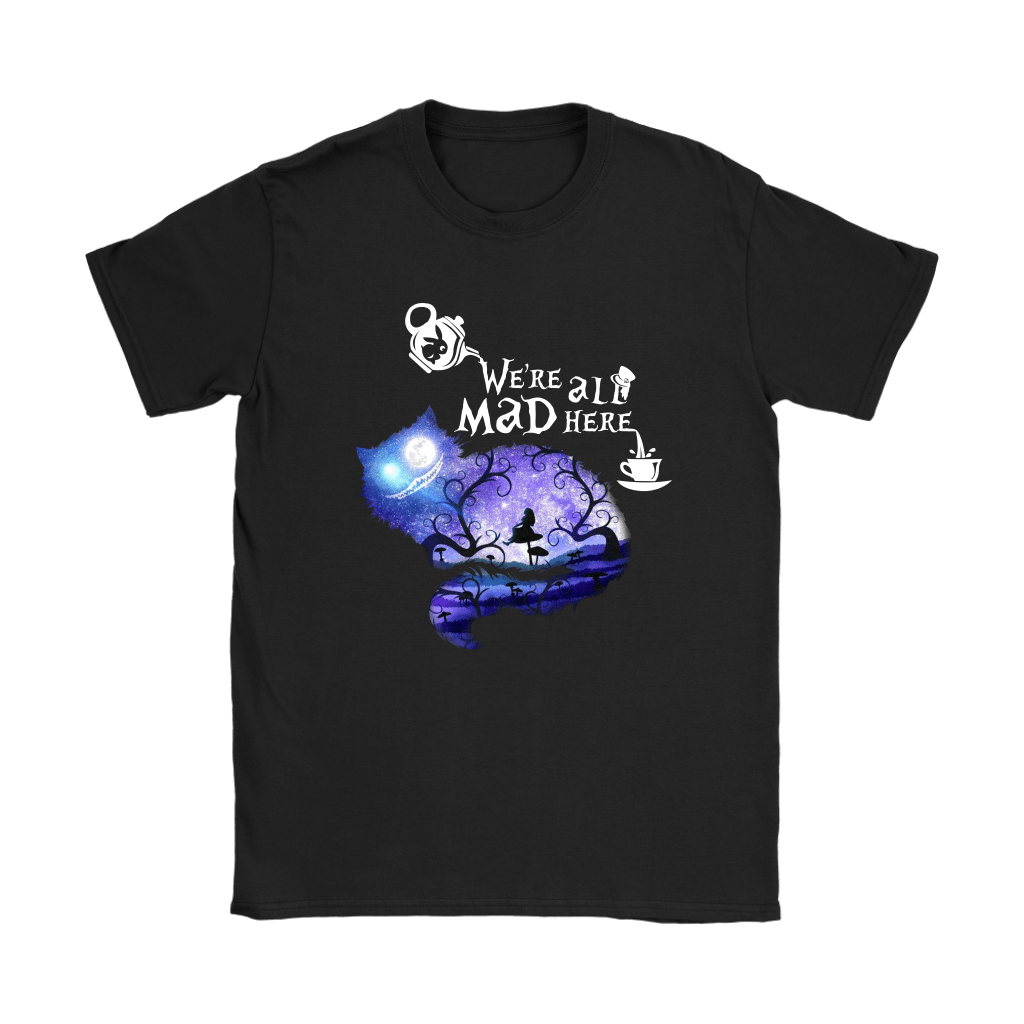 We Are All Mad Here Cheshire Cat Alice In Wonderland Shirts 7