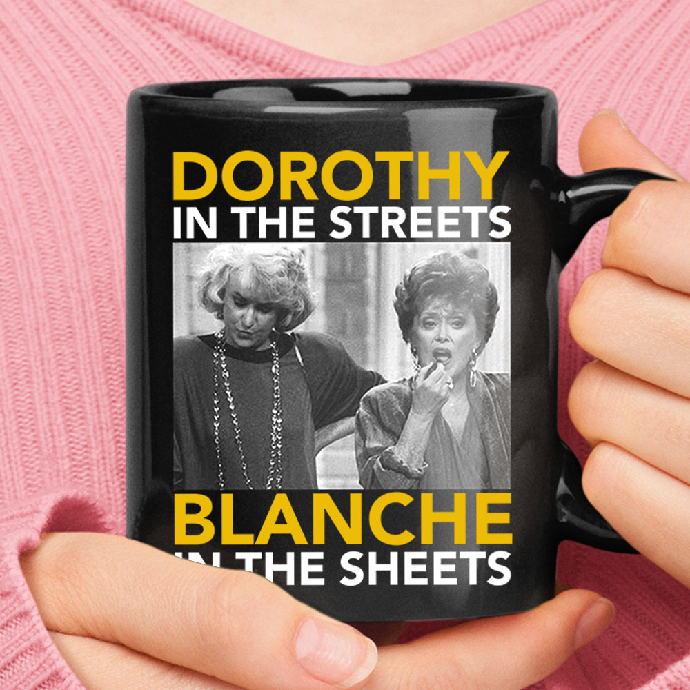 Golden Girls Dorothy The Streets Blanche In The Sheets Black Mug 1
