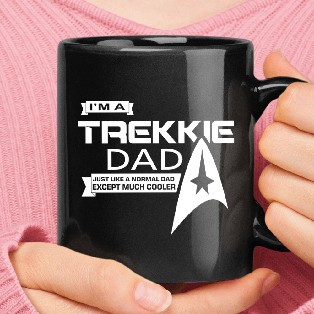 I'm A Trekkie Dad Like Normal Except Much Cooler Star Trek Black Mug 1