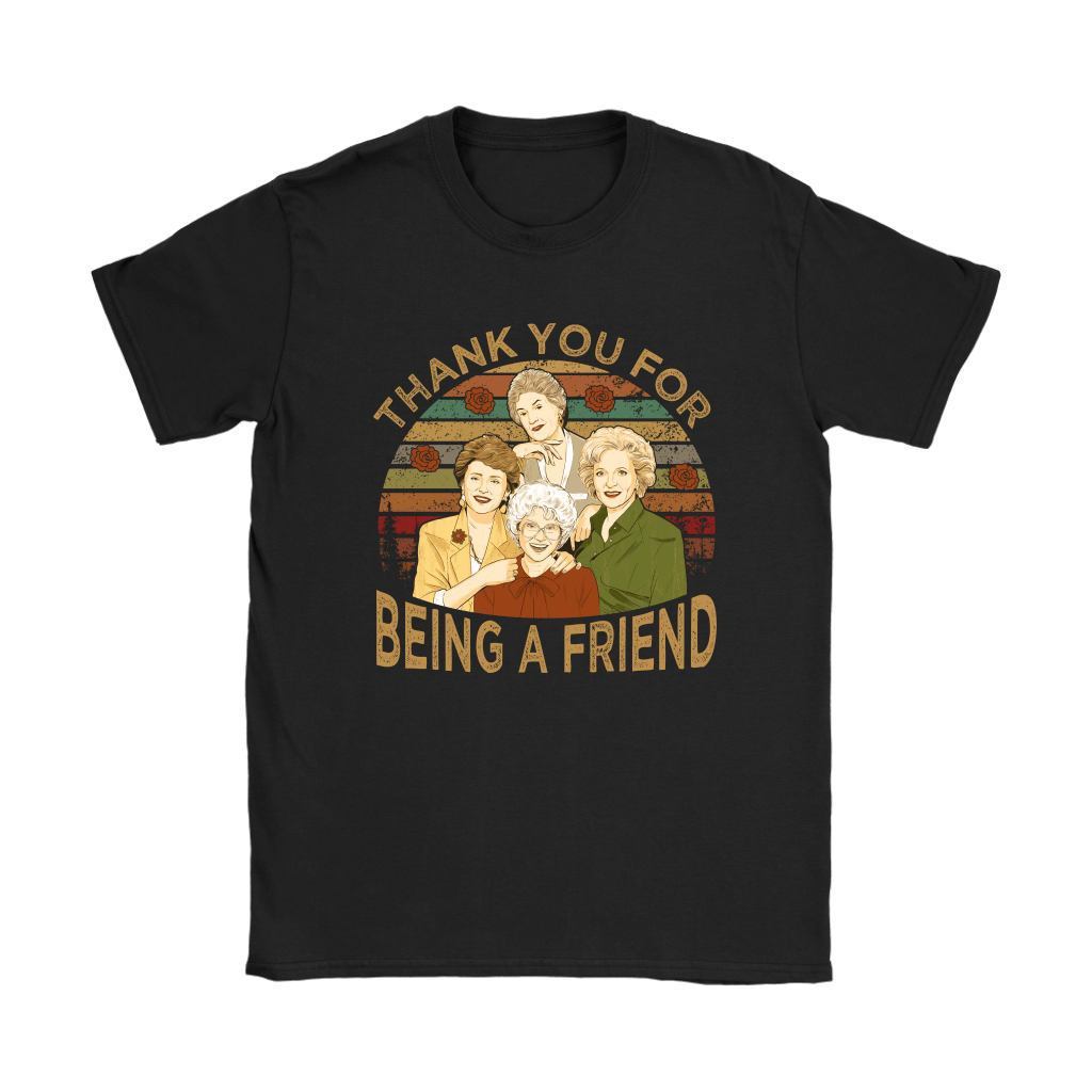 Thank You For Being A Friend The Golden Girls Vintage Shirts 15