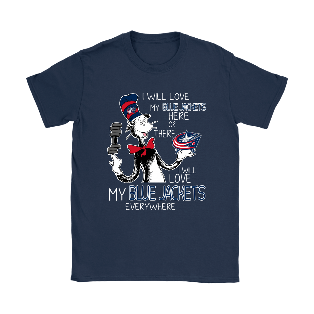 I Will Love My Columbus Blue Jackets Here Or There Everywhere Shirts 8