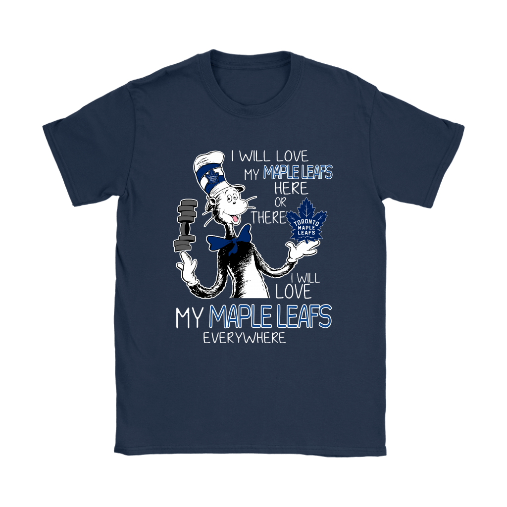 I Will Love My Toronto Maple Leafs Here Or There Everywhere Shirts 9
