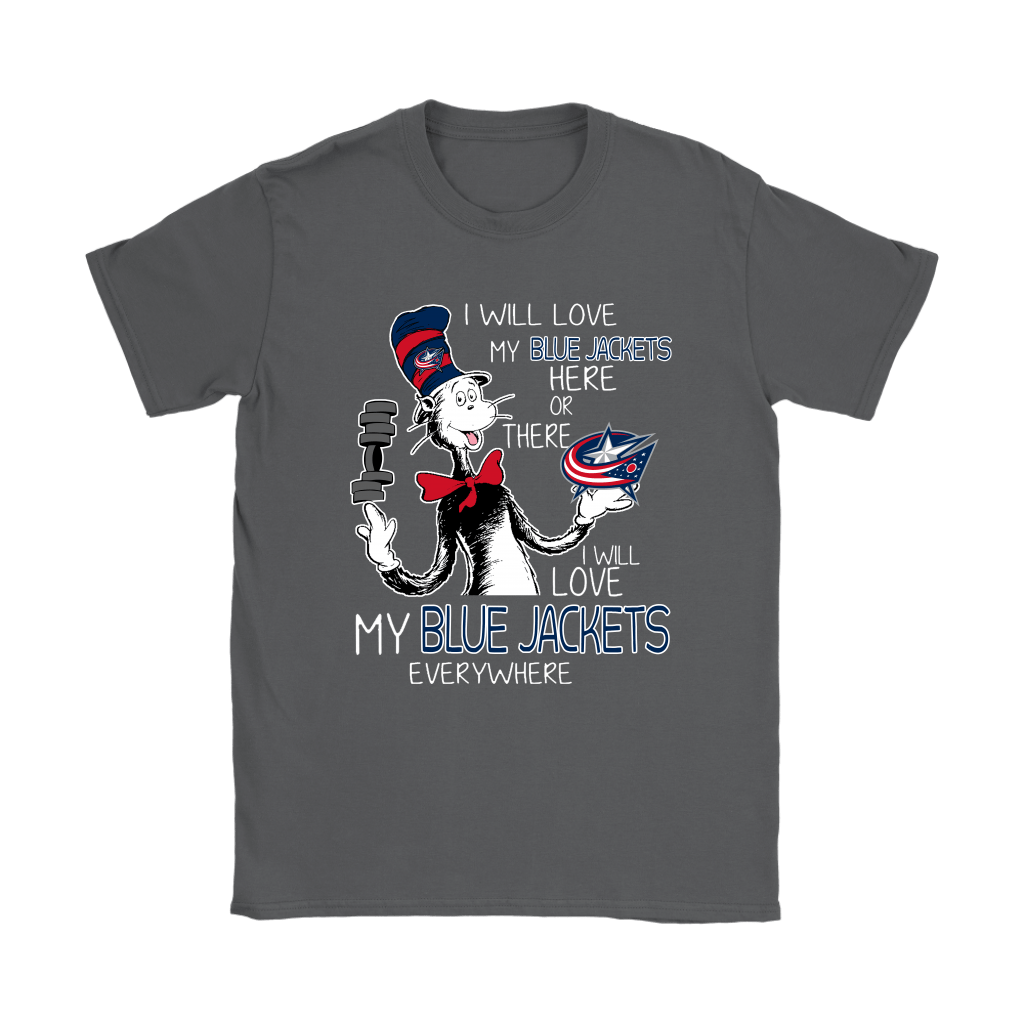 I Will Love My Columbus Blue Jackets Here Or There Everywhere Shirts 7